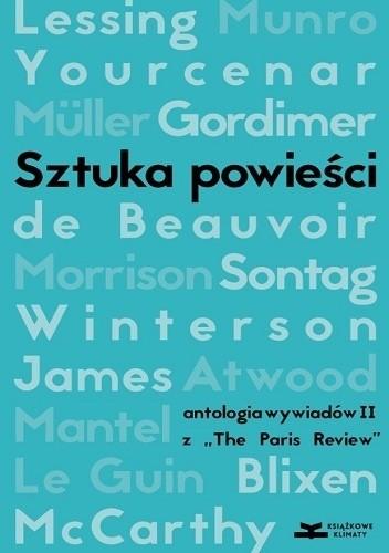 """Okładka książki Sztuka powieści. Antologia wywiadów II z """"The Paris Review"""". Wywiady z pisarkami"""