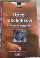 Dzieci alkoholików. Indywidualne plany pomocy