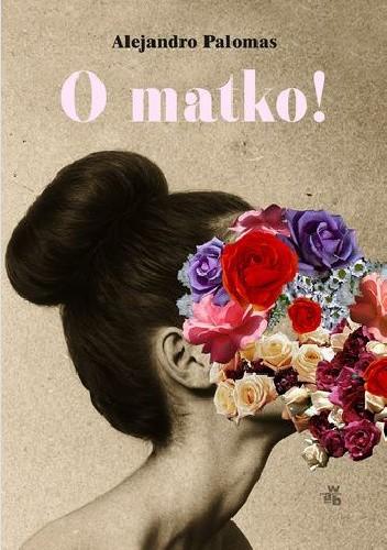 Okładka książki O matko!
