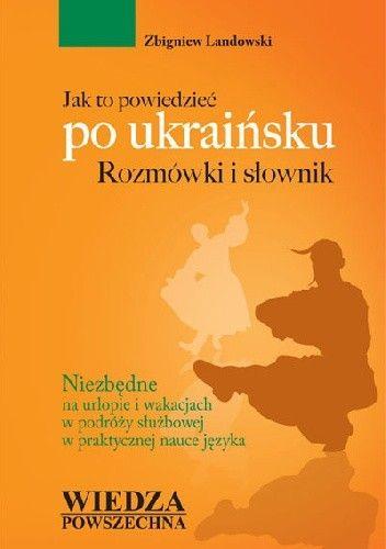 Okładka książki Jak to powiedzieć po ukraińsku. Rozmówki i słownik