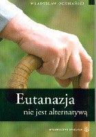 Eutanazja nie jest alternatywą