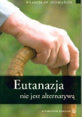 Okładka książki Eutanazja nie jest alternatywą