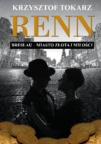 Okładka książki Renn. Breslau miasto złota i miłości