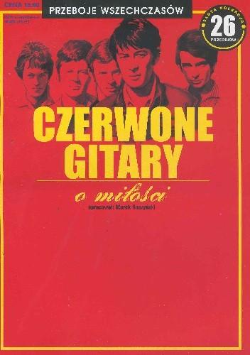 Okładka książki Czerwone Gitary o miłości