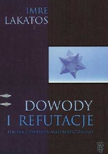 Okładka książki Dowody i refutacje. Logika odkrycia matematycznego