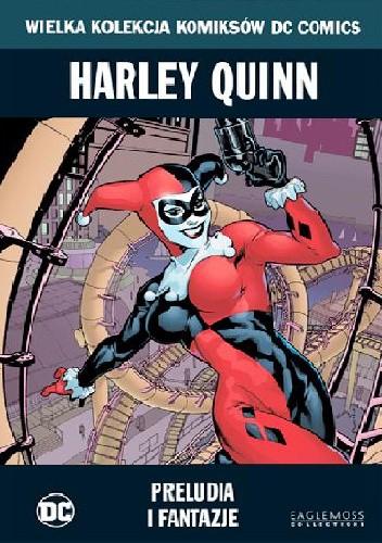 Okładka książki Harley Quinn: Preludia i Fantazje