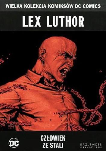 Okładka książki Lex Luthor: Człowiek ze stali