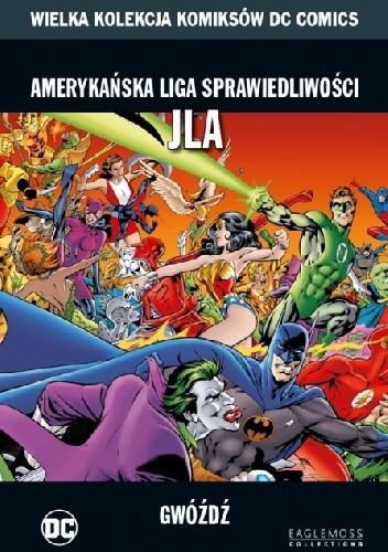 Okładka książki Amerykańska Liga Sprawiedliwości JLA: Gwóźdź