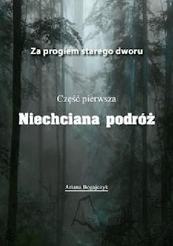 Okładka książki Za progiem starego dworu. Niechciana podróż cz. I