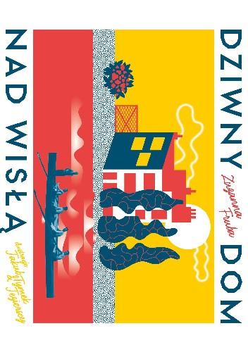 Okładka książki Dziwny dom nad Wisłą