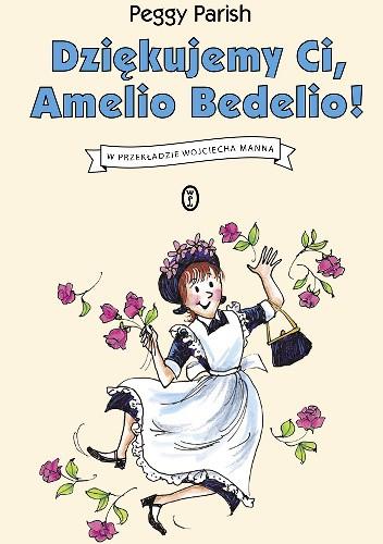Okładka książki Dziękujemy Ci, Amelio Bedelio!