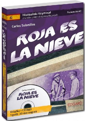 Okładka książki Roja es la Nieve. Hiszpański. Samouczek z Kryminałem. Poziom A1–A2