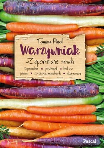 Okładka książki Warzywniak. Zapomniane smaki