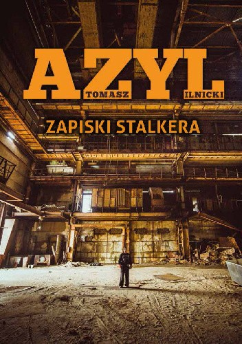 Okładka książki Azyl. Zapiski stalkera