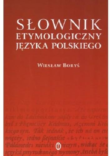 Okładka książki Słownik etymologiczny języka polskiego