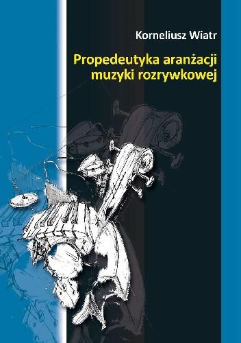 Okładka książki Propedeutyka aranżacji muzyki rozrywkowej