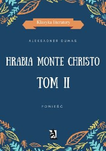 Okładka książki Hrabia Monte Christo. Tom II