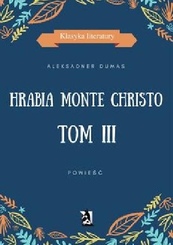 Okładka książki Hrabia Monte Christo. Tom III
