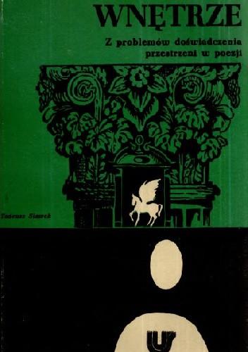 Okładka książki Wnętrze. Z problemów doświadczenia przestrzeni w poezji