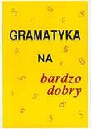 Okładka książki Gramatyka na bardzo dobry