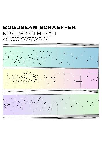 Okładka książki Bogusław Schaeffer. Możliwości muzyki