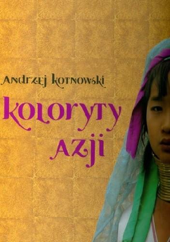 Okładka książki Koloryty Azji