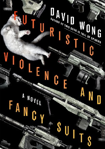 Okładka książki Futuristic Violence and Fancy Suits
