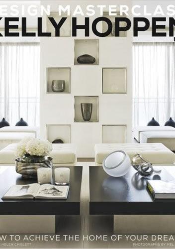 Okładka książki Kelly Hoppen Design Masterclass: How to Achieve the Home of Your Dreams