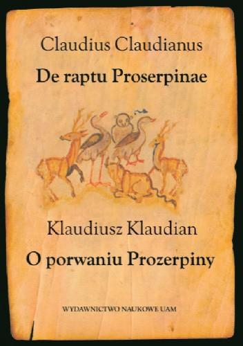 Okładka książki De raptu Proserpinae. O porwaniu Prozerpiny