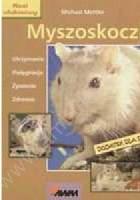 Myszoskoczki : utrzymanie, pielęgnacja, żywienie, zdrowie