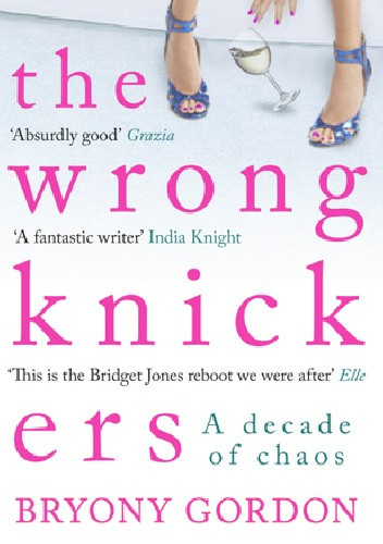 Okładka książki The Wrong Knickers. A decade of Chaos