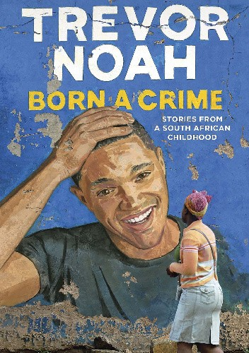 Okładka książki Born a Crime