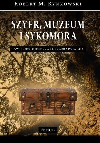 1e6ac8f00a81f Okładka książki Szyfr, muzeum i sykomora - czyli gdzie jest skarb  prapradziadka
