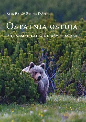 Okładka książki ostatnia ostoja. Piętnaście lat z niedźwiedziami.