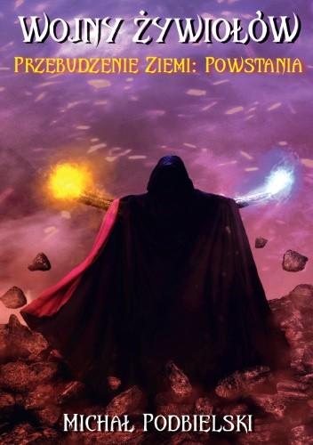 Okładka książki Wojny żywiołów. Przebudzenie Ziemi: Powstania