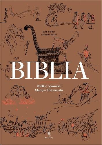Okładka książki Biblia. Wielkie opowieści Starego Testamentu