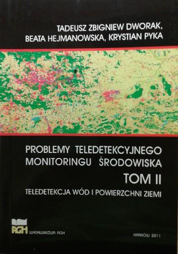 Okładka książki Problemy teledetekcyjnego monitoringu środowiska. Tom II - teledetekcja wód i powierzchni ziemi
