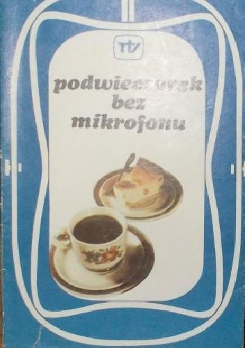 Okładka książki Podwieczorek bez mikrofonu