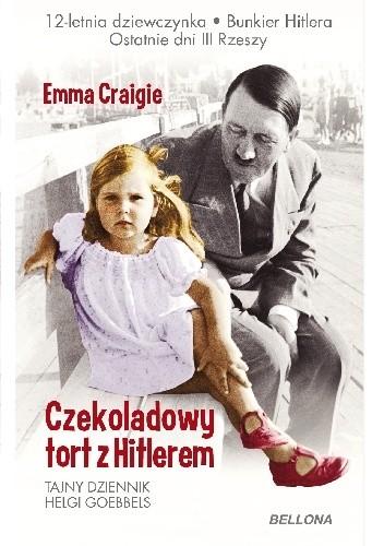 Okładka książki Czekoladowy tort z Hitlerem. Tajny dziennik Helgi Goebbels