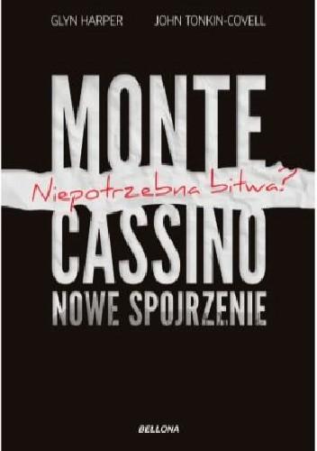 Okładka książki Monte Cassino-nowe spojrzenie. Niepotrzebna bitwa?