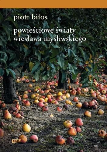 Okładka książki Powieściowe światy Wiesława Myśliwskiego