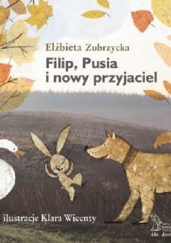 Okładka książki Filip, Pusia i nowy przyjaciel