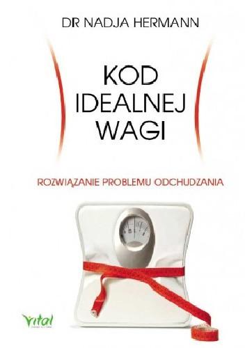 Okładka książki Kod idealnej wagi. Rozwiązanie problemu odchudzania