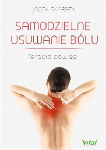 Okładka książki Samodzielne usuwanie bólu. Terapia powięzi