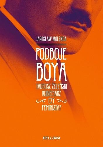 Okładka książki Podboje Boya. Tadeusz Żeleński: kobieciarz czy feminista?