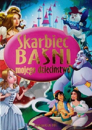 Okładka książki Skarbiec baśni mojego dzieciństwa