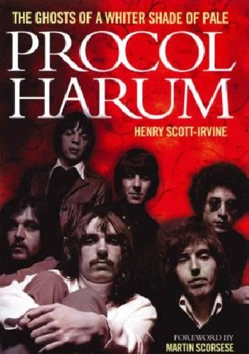 Okładka książki Procol Harum: The Ghosts of a Whiter Shade of Pale