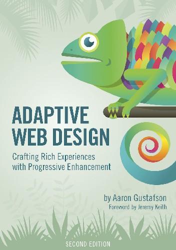 Okładka książki Adaptive Web Design. Crafting Rich Experiences with Progressive Enhancement