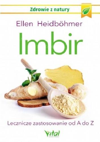 Okładka książki Imbir. Lecznicze zastosowanie od A do Z