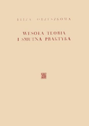 Okładka książki Wesoła teoria i smutna praktyka